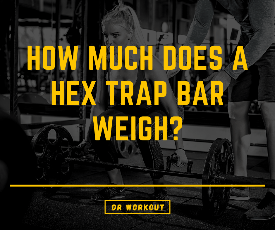 How Much Does a Hex Trap Bar Weigh