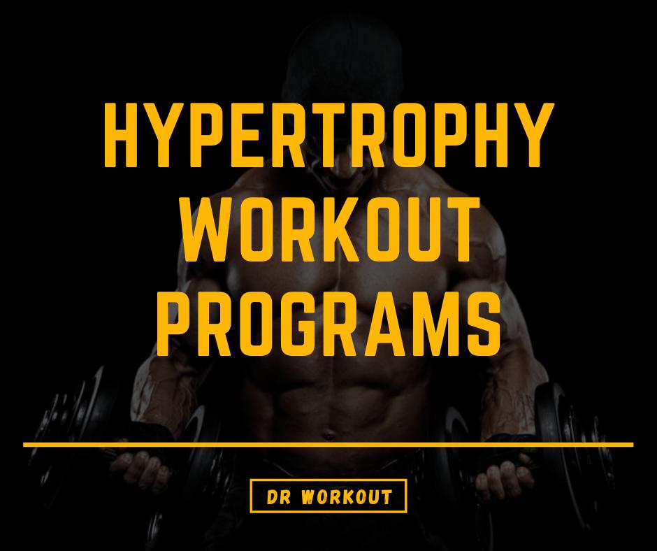 Hypertrophy Workout Programs