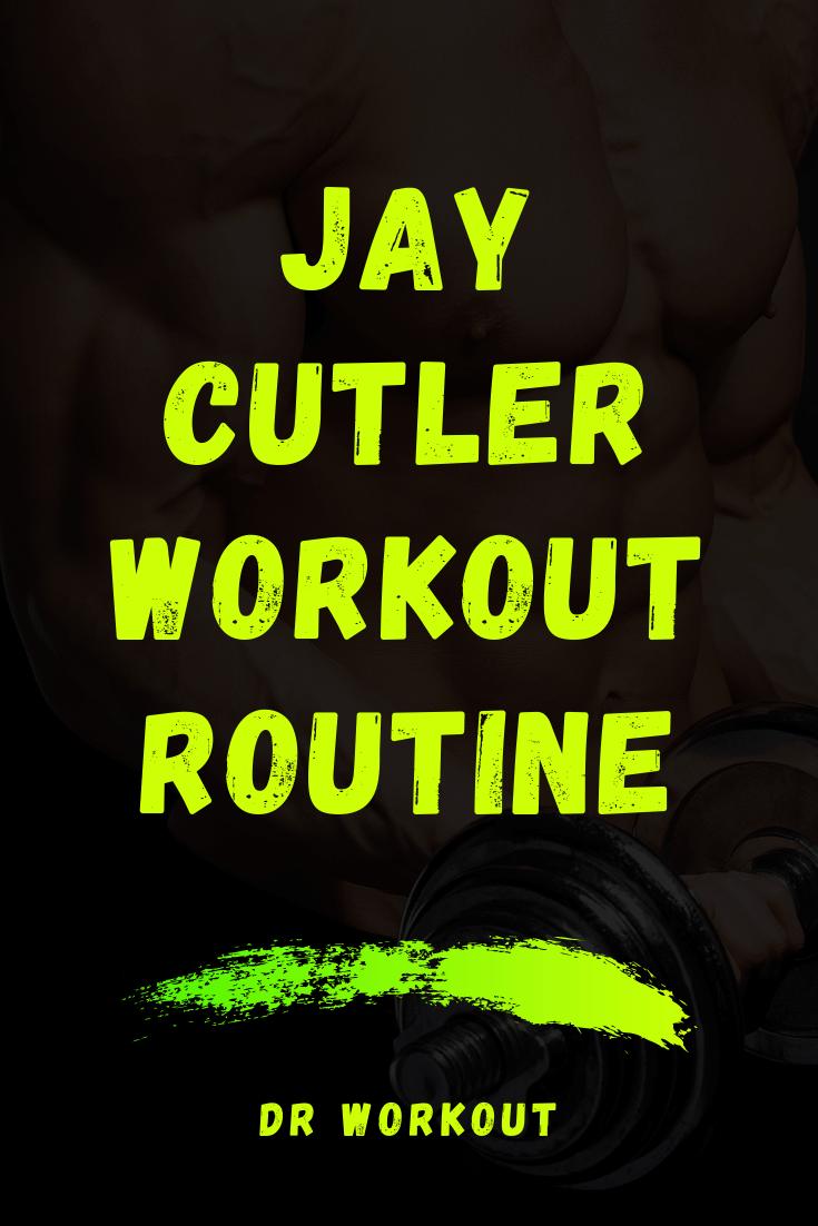 Jay Cutler Workout Plan