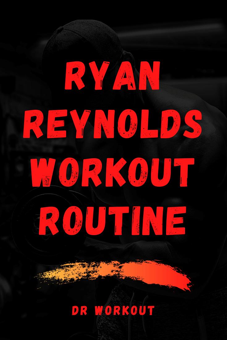 Ryan Reynolds Deadpool Workout Routine