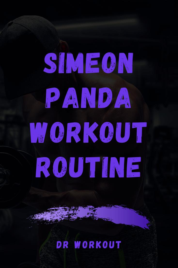 Simeon Panda Workout Routine