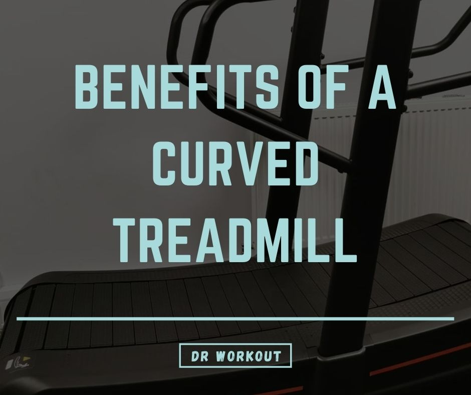 Benefits of a curved treadmill
