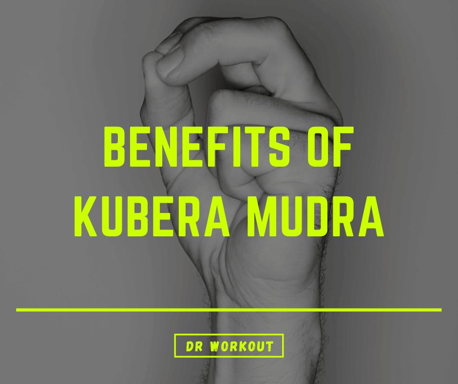 Kubera Mudra Benefits