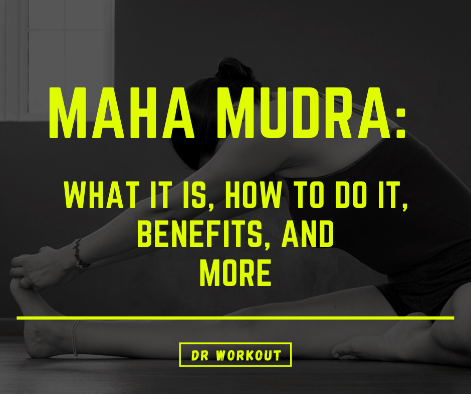 Maha Mudra What It Is, How to Do It, Benefits, and More