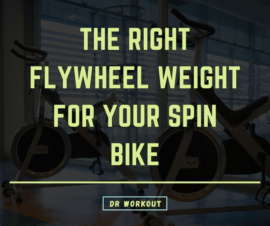 Right Flywheel Weight For Your Spin Bike