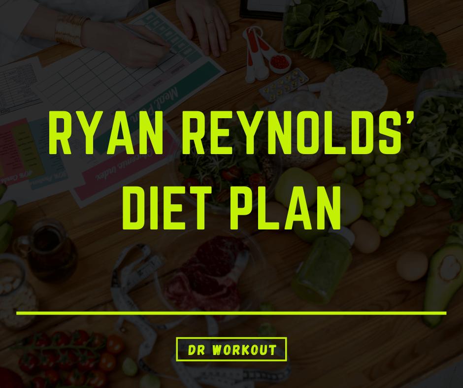 Ryan Reynolds Diet Plan