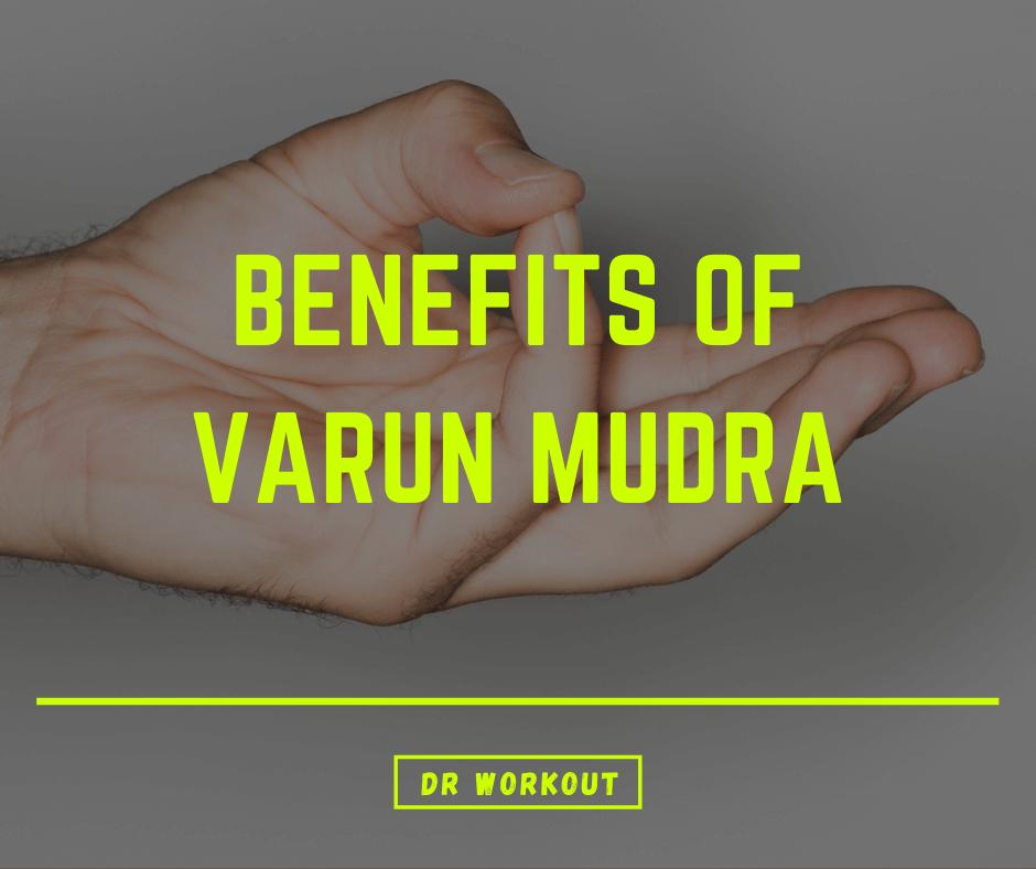 Varun Mudra Benefits