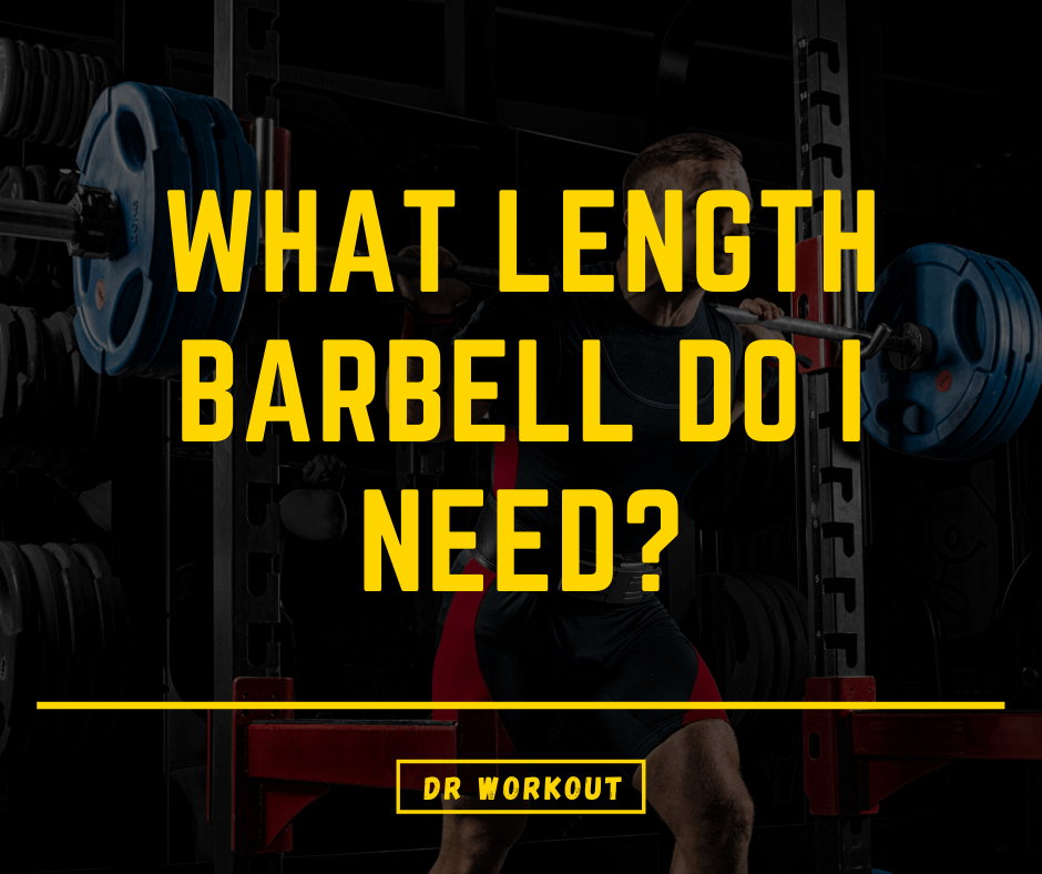 What Length Barbell Do I Need