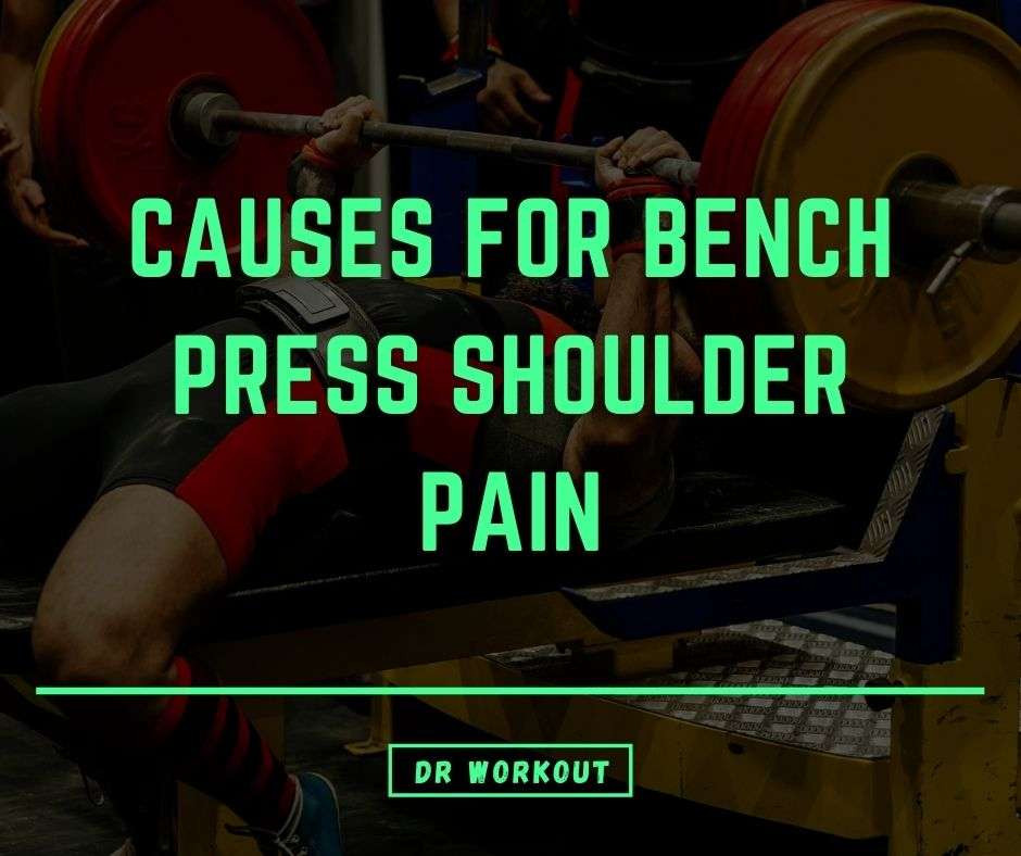 Causes for Bench Press Shoulder Pain