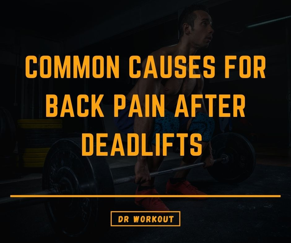 Common Causes For Back Pain After Deadlifts