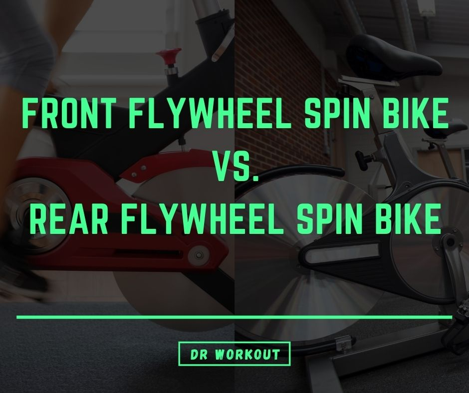 Front Flywheel Spin Bike vs Rear Flywheel Spin Bike