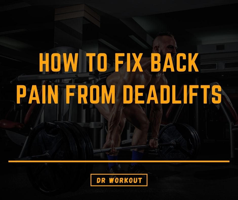 How To Fix Back Pain From Deadlifts