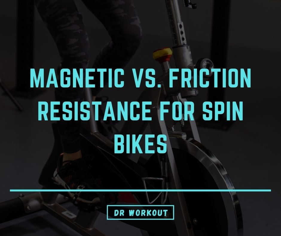Magnetic Spin Bikes vs Friction Resistance Spin Bikes