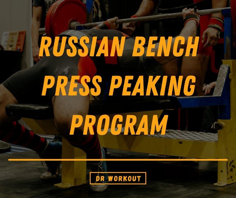 Russian Bench Press Peaking Program