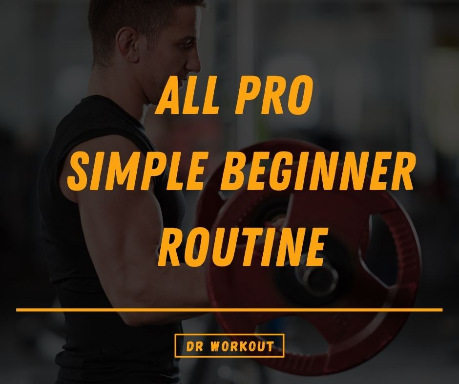 All Pro Simple Beginner Routine Program