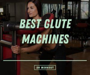 Best Glute Machines