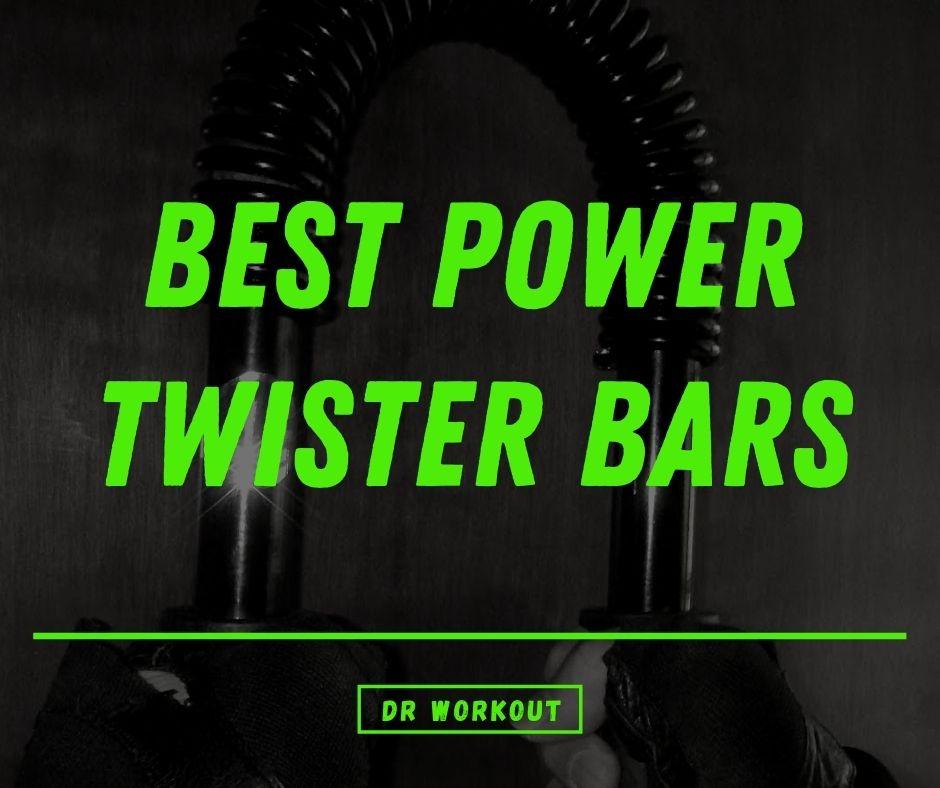 Best Power Twister Bars