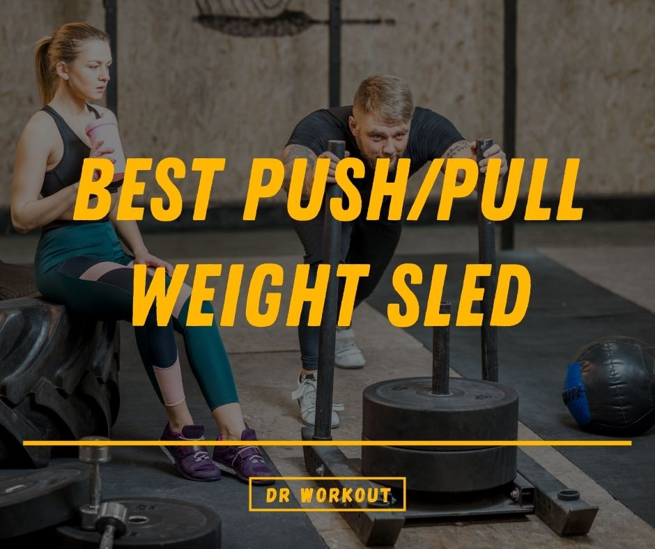 Best Push/Pull Weight Sled