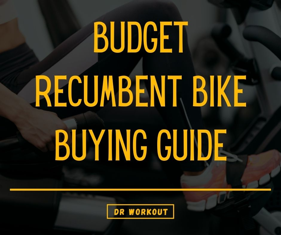 Budget Recumbent Bike Buying Guide