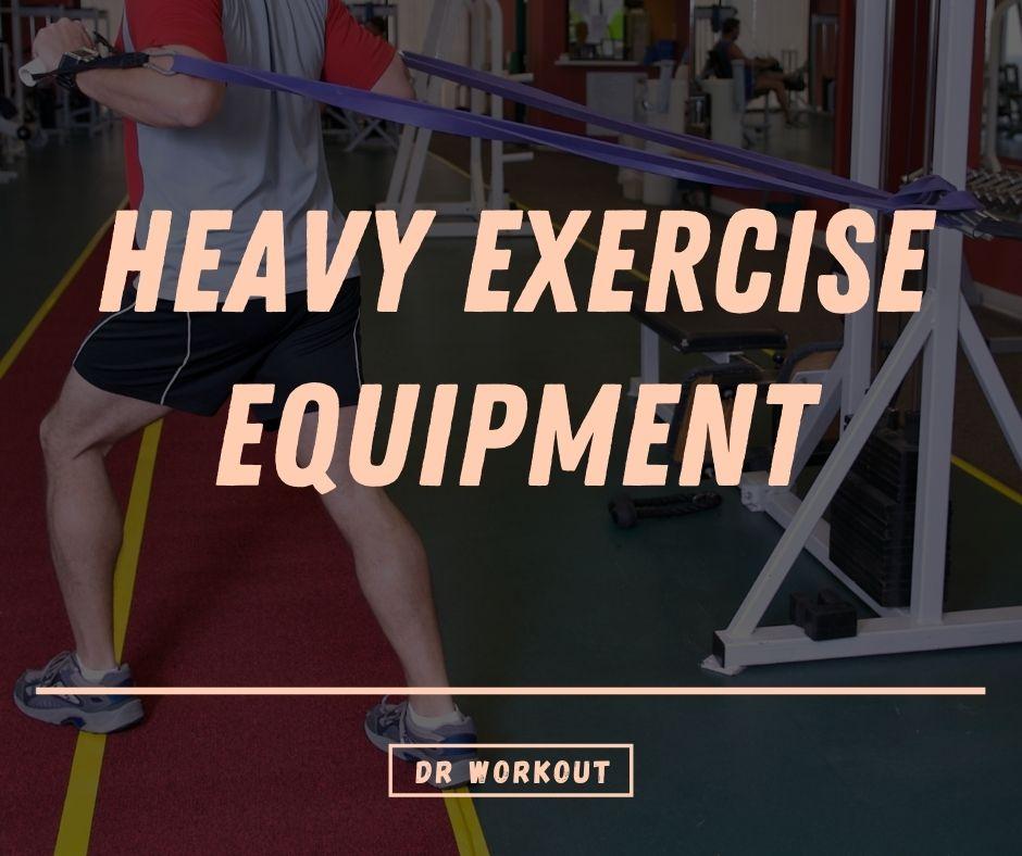 Heavy Exercise Equipment