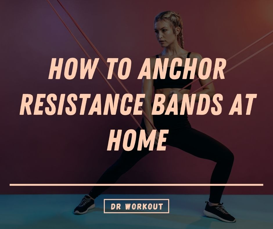 How To Anchor Resistance Bands At Home