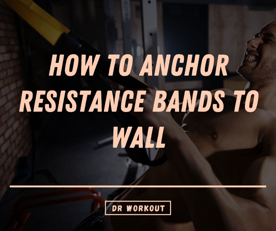 How To Anchor Resistance Bands To Wall