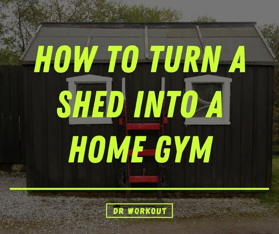 How to turn a shed into a home gym