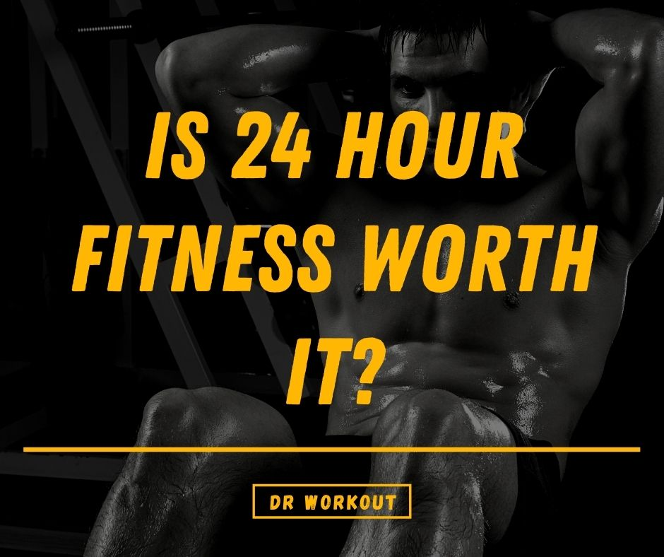 Is 24 Hour Fitness Worth It