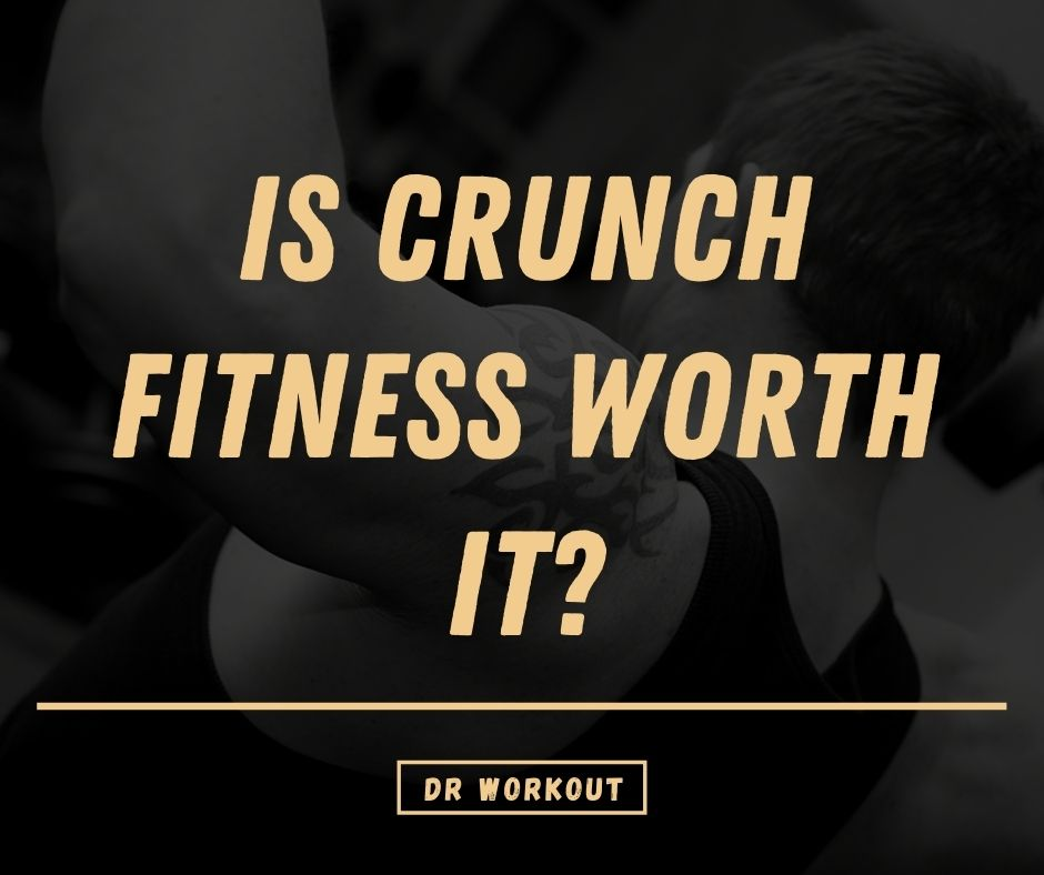 Is Crunch Fitness Worth It