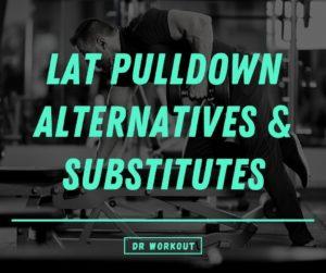 Lat Pulldown Alternatives