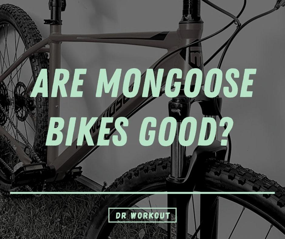 Are Mongoose Bikes Good
