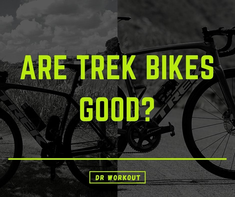 Are Trek Bikes Good