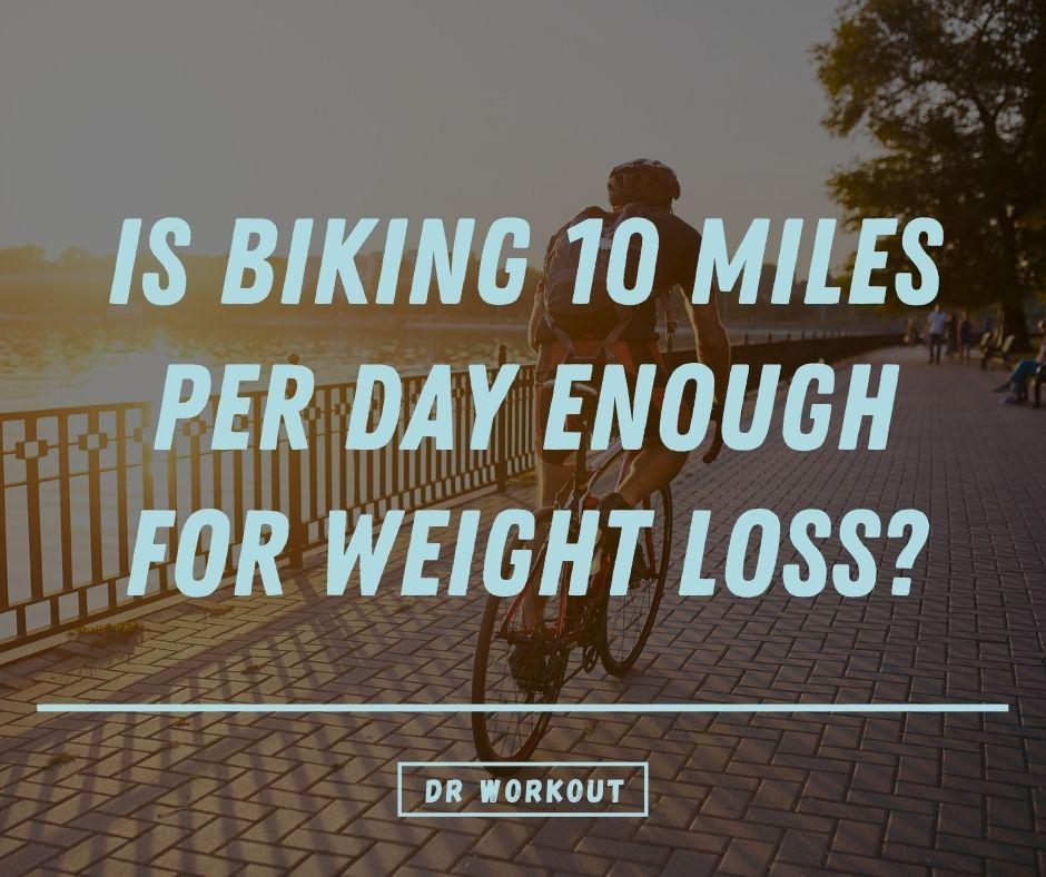 Biking 10 Miles A Day