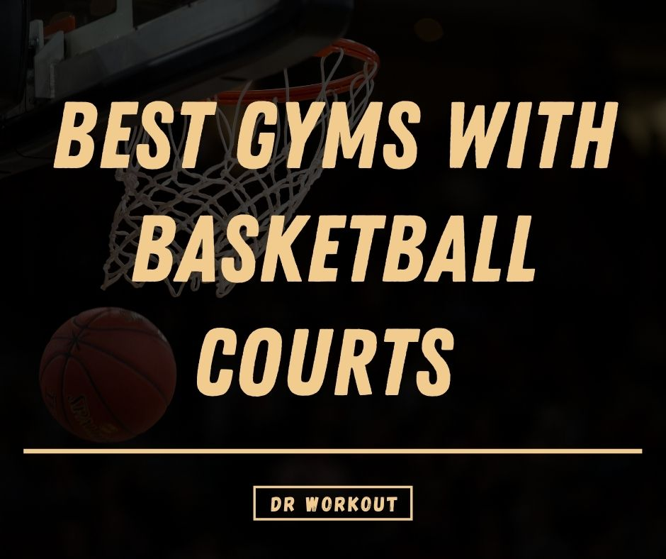 Gyms with Basketball Courts
