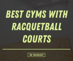 Gyms with Racquetball Courts