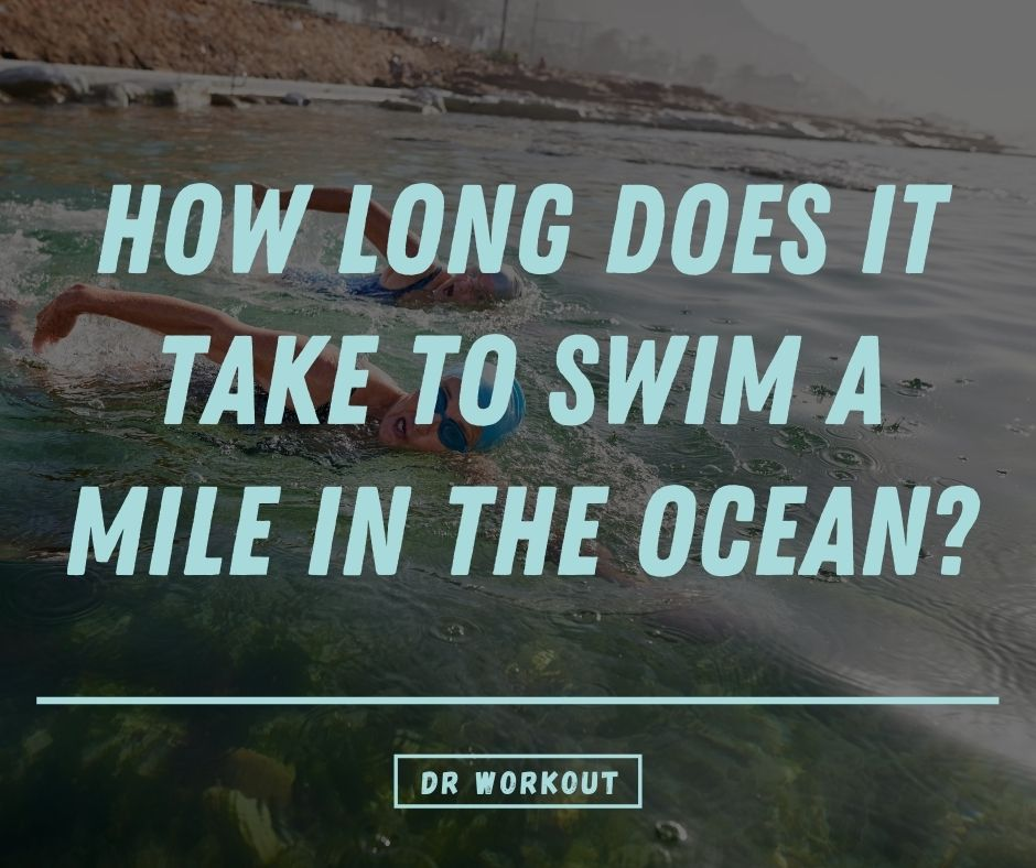 How Long Does It Take To Swim A Mile In The Ocean
