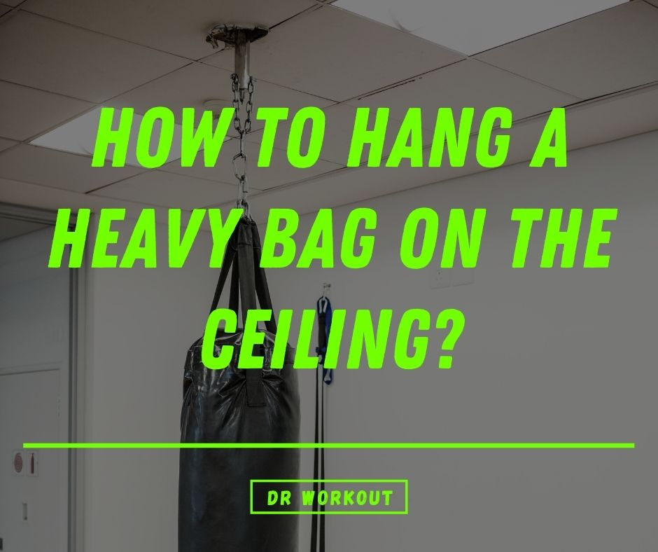 How To Hang A Heavy Bag On The Ceiling