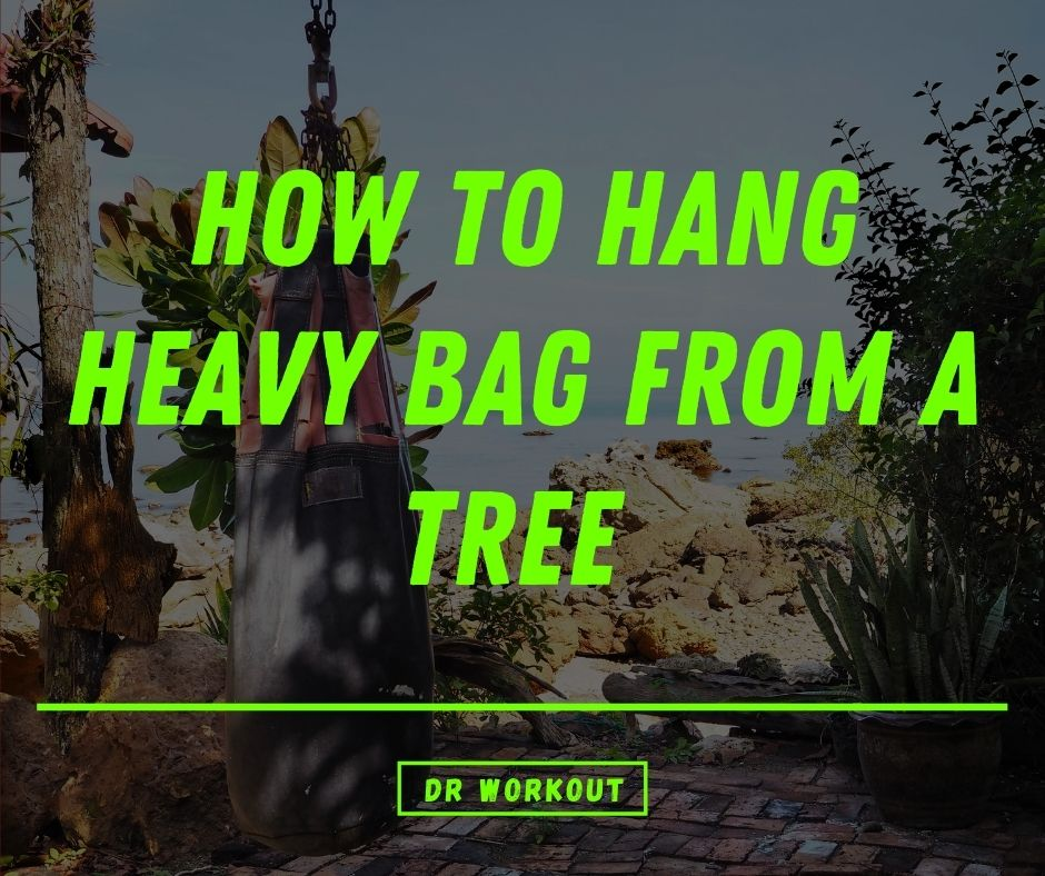How To Hang Heavy Bag From A Tree