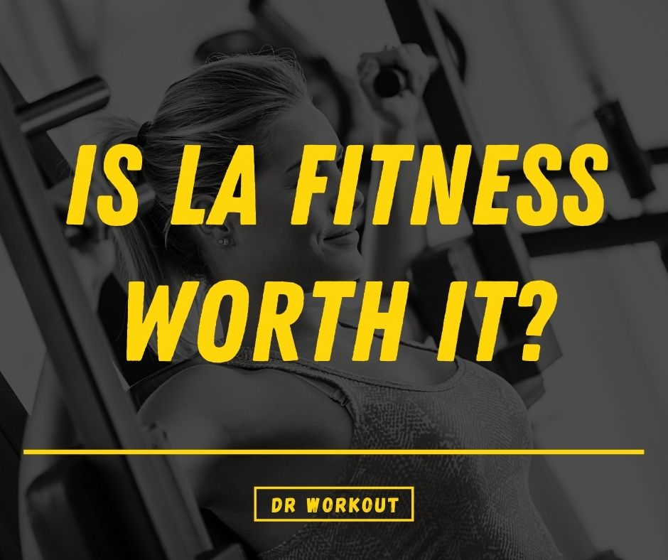 Is LA Fitness Worth It