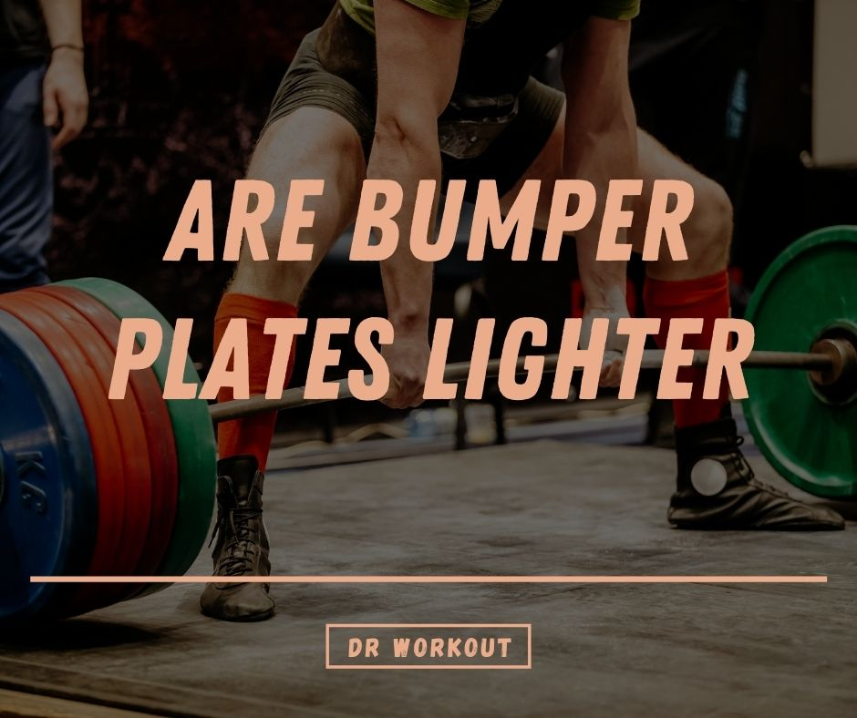 Are Bumper Plates Lighter