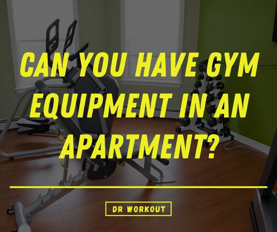 Can You Have Gym Equipment In An Apartment