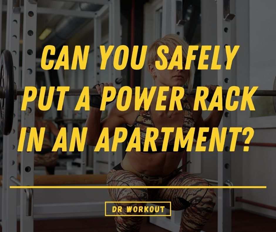Can You Safely Put A Power Rack In An Apartment