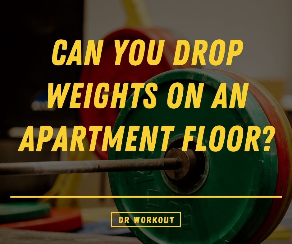 Can you drop weights on an apartment floor