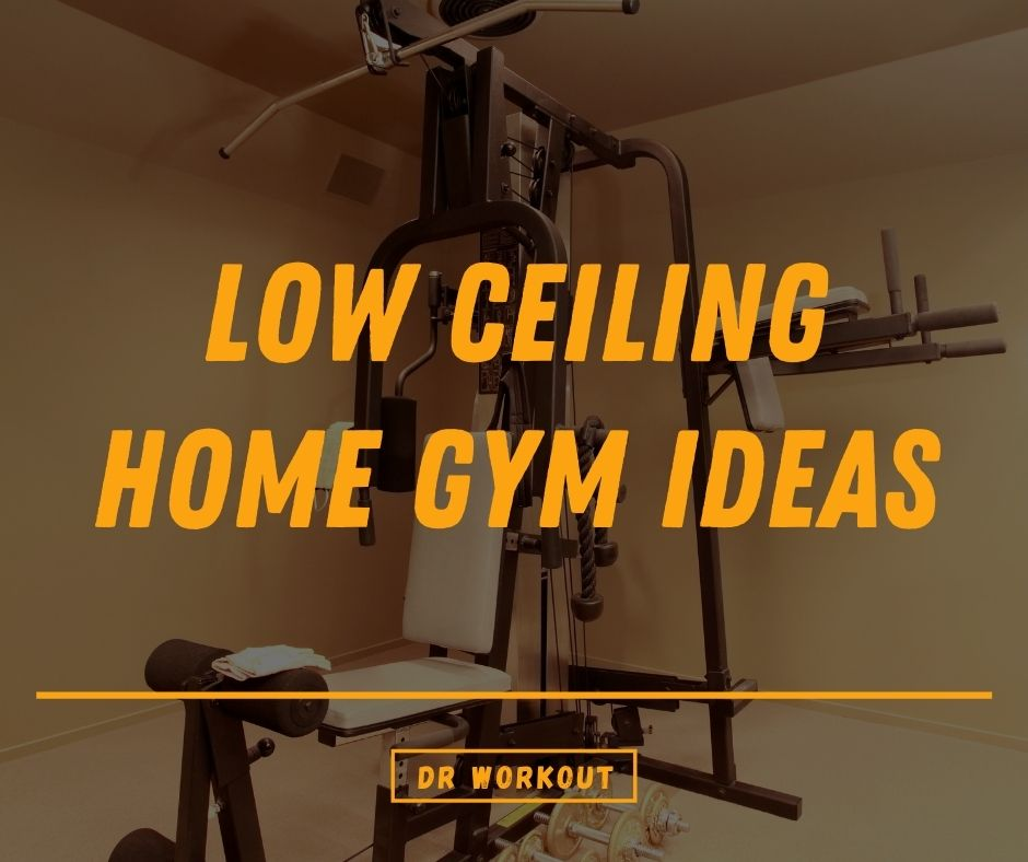 Low Ceiling Home Gym Ideas