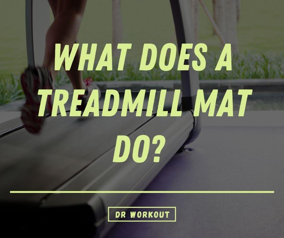 What Does A Treadmill Mat Do