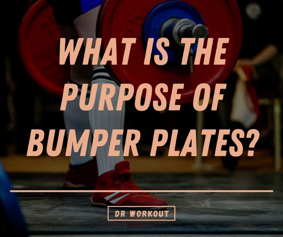 What Is The Purpose Of Bumper Plates