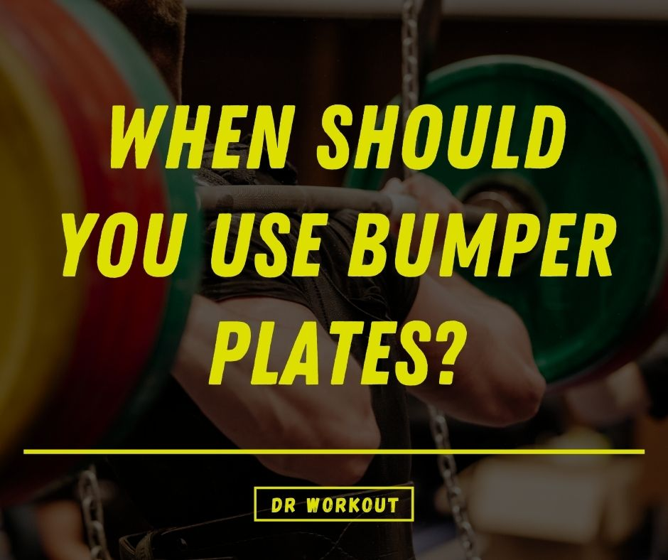When Should You Use Bumper Plates