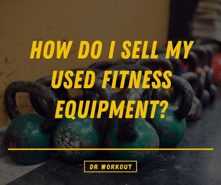 How Do I Sell My Used Fitness Equipment