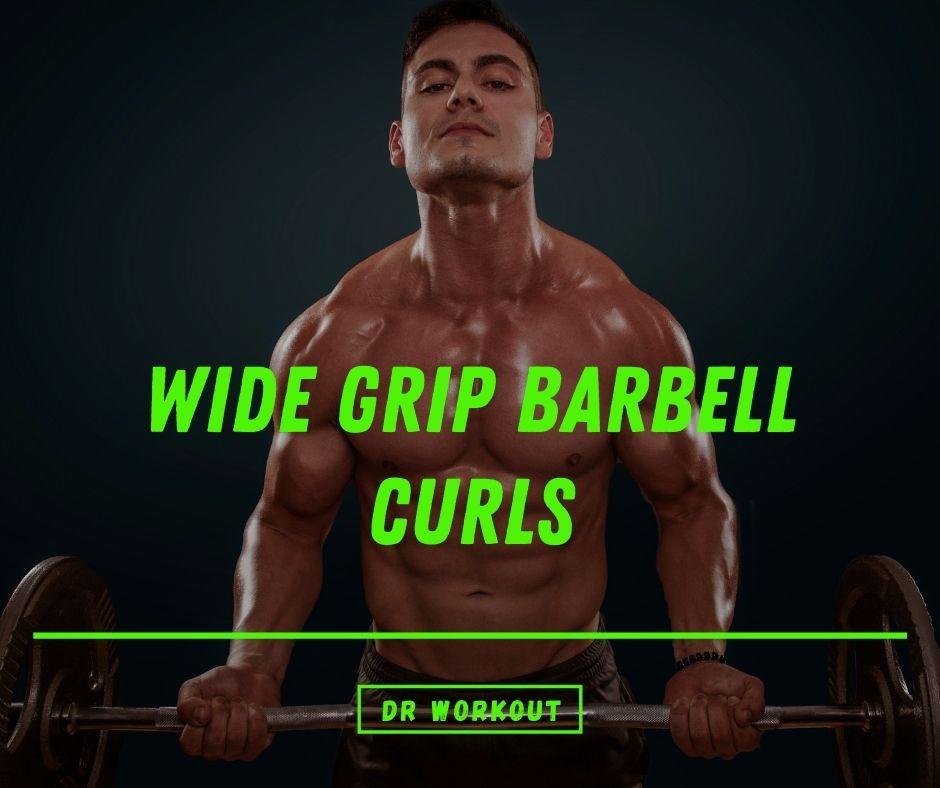 Wide Grip Barbell Curls