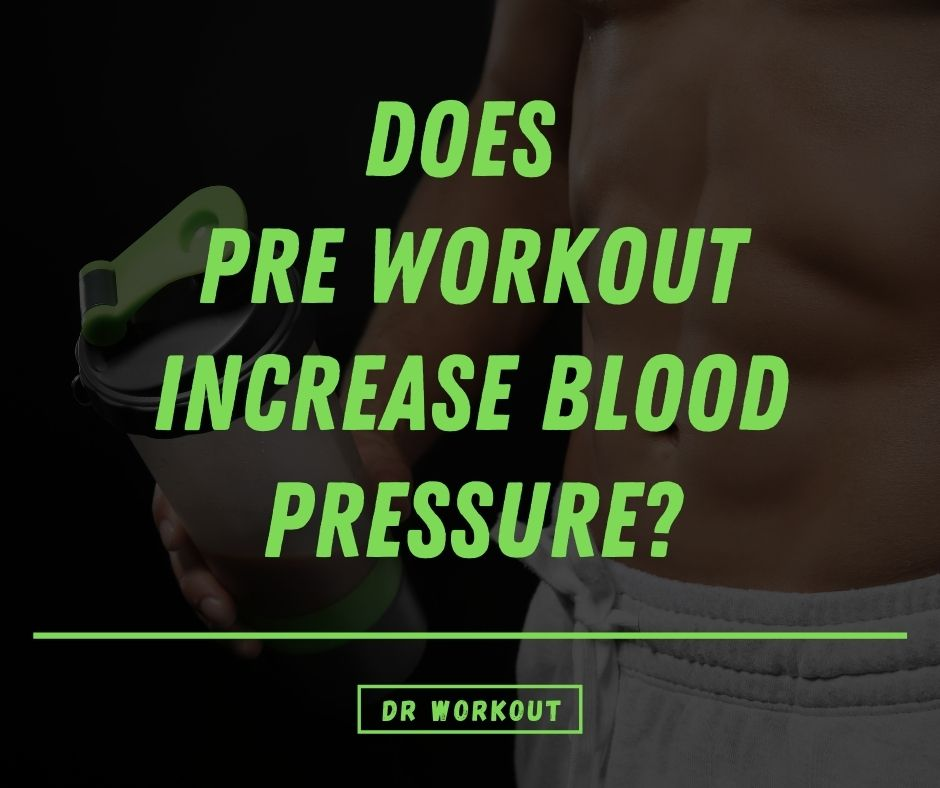 pre workout increase blood pressure